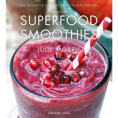 Das Buch der Superfood Smoothies